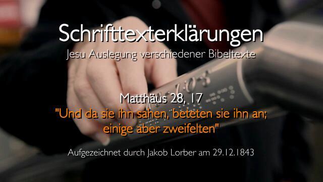 Jesus erklaert die Bibel - Da sie Ihn sahen, beteten sie ihn an - Einige aber zweifelten- Matthaeus 28_17