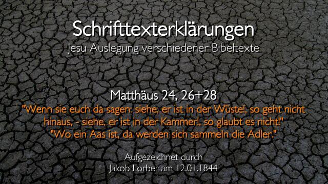 Jesus erklaert die Schrift - Matthaeus-24_26-28 Wenn sie euch sagen