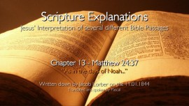 Jesus explains Scripture - As in the Days of Noah - Matthew 24:37