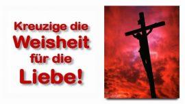 Schrifttexterklaerungen JAkob Lorber-Lukas 24_26-Musste nicht Christus-Weisheit kreuzigen fuer die Liebe