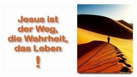 Schrifttexterklaerungen Jakob Lorber-Johannes 14_6-Jesus ist-Ich bin der Weg-die Wahrheit-das Leben