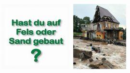 Schrifttexterklaerungen Jakob Lorber-Matthaeus-7-24-Haus auf Sand gebaut-Haus auf Fels gebaut