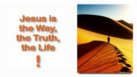 Scripture Explanations Jakob Lorber-John 14_6-Jesus is the Way-the Truth-The Life-I am the Way the Truth the Life