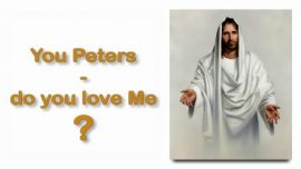 Scripture Explanations Jakob Lorber-Matthew-28_17-Peter do you love Me-Some worship Me-Some doubt