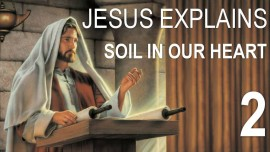 scripture-explanations-by-jesus-2-preparation-of-the-soil-in-our-heart