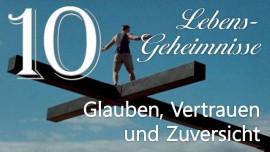 10 Jesus offenbart Lebensgeheimnisse - Glaube Vertrauen Zuversicht - durch Gottfried Mayerhofer