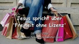 2016-04-28 - Jesus spricht ueber Freiheit ohne Lizenz