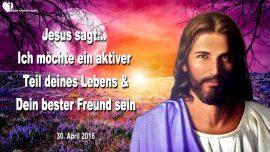 2016-04-30 - vertraute Beziehung mit Jesus-Wer ist Jesus dein bester Freund-Liebesbrief von Jesus 1280