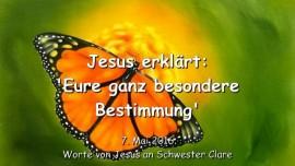 2016-05-07 - Jesus erklaert - Eure ganz besondere Bestimmung