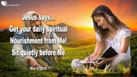 2016-05-08 - Daily Spiritual Nourishment from Jesus-Sitting still-Listen to Gods Voice-Love Letter from Jesus