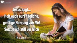 2016-05-08 - Jeden Tag Geistige Nahrung direkt von Jesus-Still sitzen Stimme Gottes horen-Liebesbrief von Jesus
