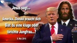 2016-05-09 - Steh auf Amerika-Donald Trump braucht Gebete-Gleichnis Zehn Jungfrauen-Liebesbrief von Jesus