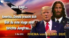 2016-05-09 - Steh auf Amerika-Donald Trump braucht Gebete-Gleichnis Zehn Jungfrauen-Liebesbrief von Jesus Rhema