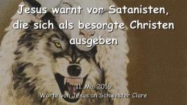 2016-05-11 - Jesus warnt vor Satanisten die sich als besorgte Christen ausgeben