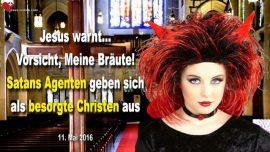 2016-05-11 - Satanisten geben sich als besorgte Christen aus-Braut-Herzbewohner-Warnung von Jesus Christus