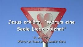 2016-05-16 - Jesus erklaert - Warum eine Seele Liebe ablehnt
