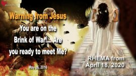2016-05-26 - Warning from Jesus-Brink of War in America-Death of Millions-Rapture-Love Letter from Jesus RHEMA
