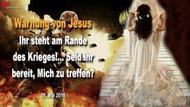 2016-05-26 - Warnung von Jesus-Krieg in Amerika-Tod von Millionen-Entruckung-Liebesbrief von Jesus