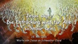 2016-05-28 - JESUS SAGT - Die Entrueckung wird fuer Alle sichtbar sein