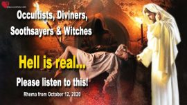 2020-10-12 - Hell is real-Occultist-Diviner-Soothsayer-Witch-Satanist-Mary K Baxter-Warning from Jesus Christ