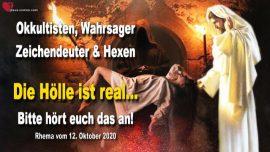 2020-10-12 - Holle ist real-Okkultisten-Wahrsager-Zeichendeuter-Hexen-Satanisten-Warnung von Jesus Christus