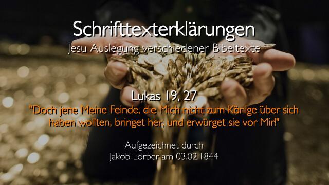 26 Jesus erklaert Bibelverse - Lukas-19-27 - Jene Meine Feinde - Jakob Lorber