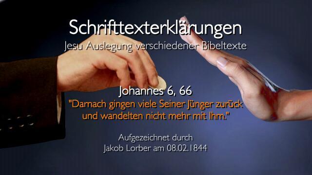 28-Jesus-erklaert-Bibelverse-Johannes-6_66-Darnach-gingen-viele-Jakob-Lorber