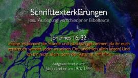 33 Jesus erklaert Bibelstellen - Johannes-16_32 - Es kommt die Stunde - Jakob Lorber