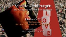 37 Jesus erklaert Bibelstellen - Johannes-5_42 - Die Liebe habt ihr nicht - Jakob Lorber
