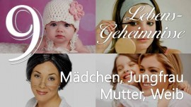 9 Jesus offenbart Lebensgeheimnisse - Maedchen Jungfrau Mutter Weib - durch Gottfried Mayerhofer