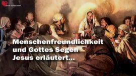 Jesus Christus-Das Grosse Johannes Evangelium Jakob Lorber-Gottes Segen-Menschenfreundlichkeit-Wohltatigkeit