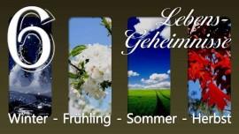 LG06-WINTER FRUEHLING SOMMER HERBST JESUS OFFENBART LEBENS-GEHEIMNISSE durch Gottfried Mayerhofer