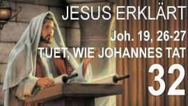 Schrifttexterklaerungen Jakob Lorber-32-Johannes-19-26-Weib siehe dein Sohn-Die Armen sind Meine Mutter