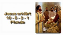 Schrifttexterklaerungen Jakob Lorber-Lukas 19_27 Jene Meine Feinde-Jesus erklaert die Pfunde