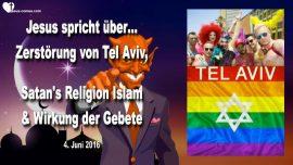 2016-06-04 - Strafe Tel Aviv Hauptstadt Homosexuell-Religion von Satan-Wirkung der Gebete-Liebesbrief von Jesus