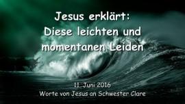 2016-06-11 - JESUS Erklaert - Eure leichten und momentanen Leiden