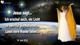 2016-06-18 - Ein Licht fur die Nationen-Maske fallen lassen-Mittelmassigkeit oder Heiligkeit-Liebesbrief von Jesus