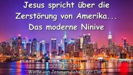 2016-06-24 - Jesus spricht ueber die Zerstoerung von Amerika - Das moderne Ninive