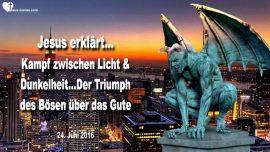 2016-06-24 - Zerstorung Von Amerika-Ninive-Kampf Licht Dunkelheit-Triumph Bose uber Gut-Liebesbrief von Jesus