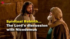 Discussion between Jesus and Nicodemus-Jakob Lorber english-The Great Gospel of John-Spiritual Rebirth