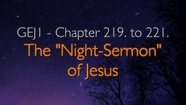 The Great Gospel of John - Chapter 219-221 -The-Night-Sermon-of-Jesus - revealed through Jakob Lorber