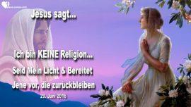 2016-06-29 - Liebesbrief von Jesus ist keine Religion-Licht der Welt-Braut Christi-Vorbereitung-Zuruckgelassen-