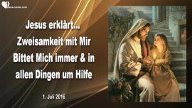 2016-07-01 - Zweisamkeit mit Jesus-Jesus um Hilfe bitten immer und ueberall-Liebesbrief von Jesus