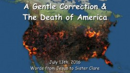 2016-07-13 - A gentle Correction and the Death of America