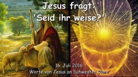 2016-07-16 - Jesus fragt - Bist du weise