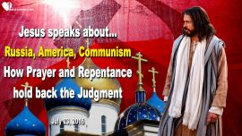 2016-07-23 - Russia-America United States-Communism-Prayer Repentance Gods Judgment-Love Letter from Jesus