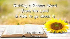2016-07-28 - Getting a Rhema Word from the Lord and how to go about it