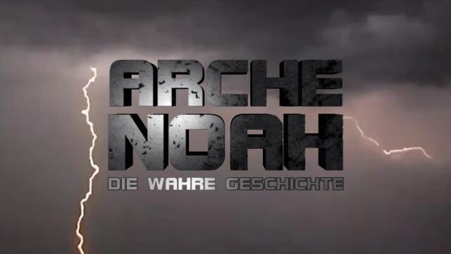 Arche Noah - Die Suendflut - Die wahre Geschichte