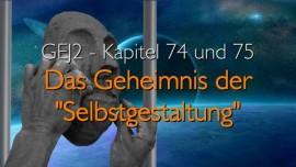 Das Grosse Johannes Evangelium Band 2-Kapitel 74 und 75-Selbstgestaltung-Jesus offenbart an Jakob Lorber