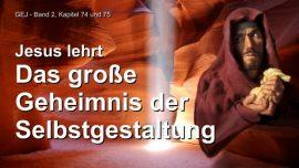 Das Grosse Johannes Evangelium Jakob Lorber-Das grosse Geheimnis der Selbstgestaltung-Jesus lehrt